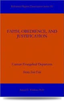 Faith, Obedience, and Justification by Samuel E. Waldron