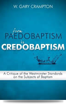 From Paedobaptism to Credobaptism
