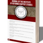 Coming soon by RBAP: The Journal of the Institute of Reformed Baptist Studies